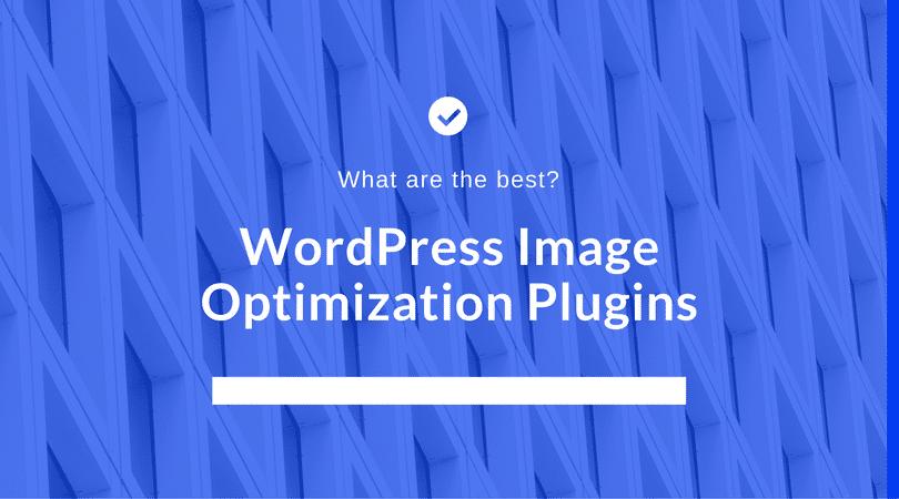The Best WordPress Image Optimizer Plugins · ManagedWP.Rocks